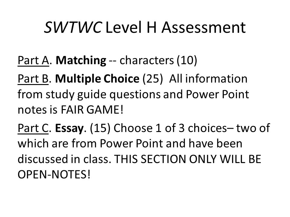 SWTWC Level H Assessment Part A.Matching -- characters (10) Part B.