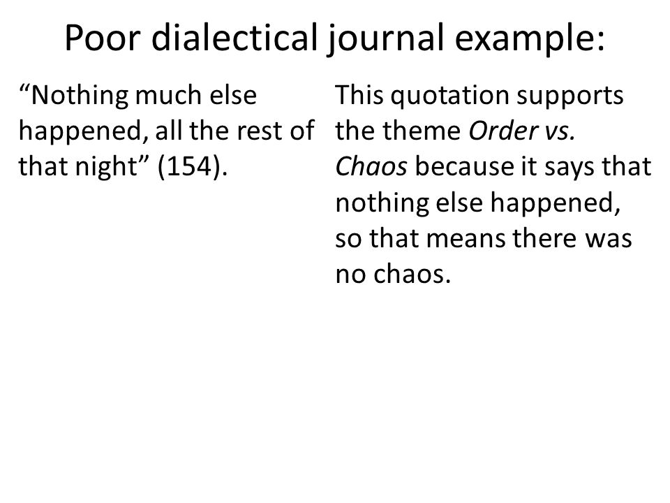 Poor dialectical journal example: Nothing much else happened, all the rest of that night (154).