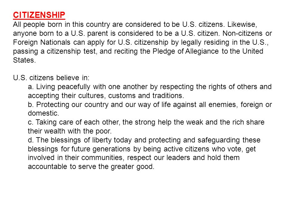 Responsibilities As a citizen you have a responsibility to: a.