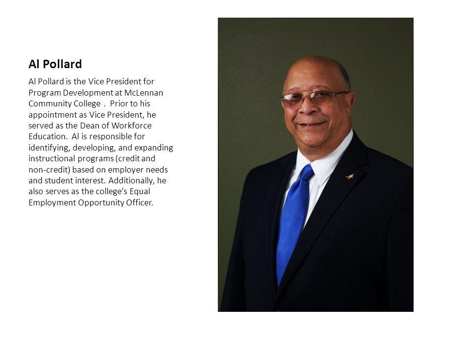 Al Pollard Al Pollard is the Vice President for Program Development at McLennan Community College.