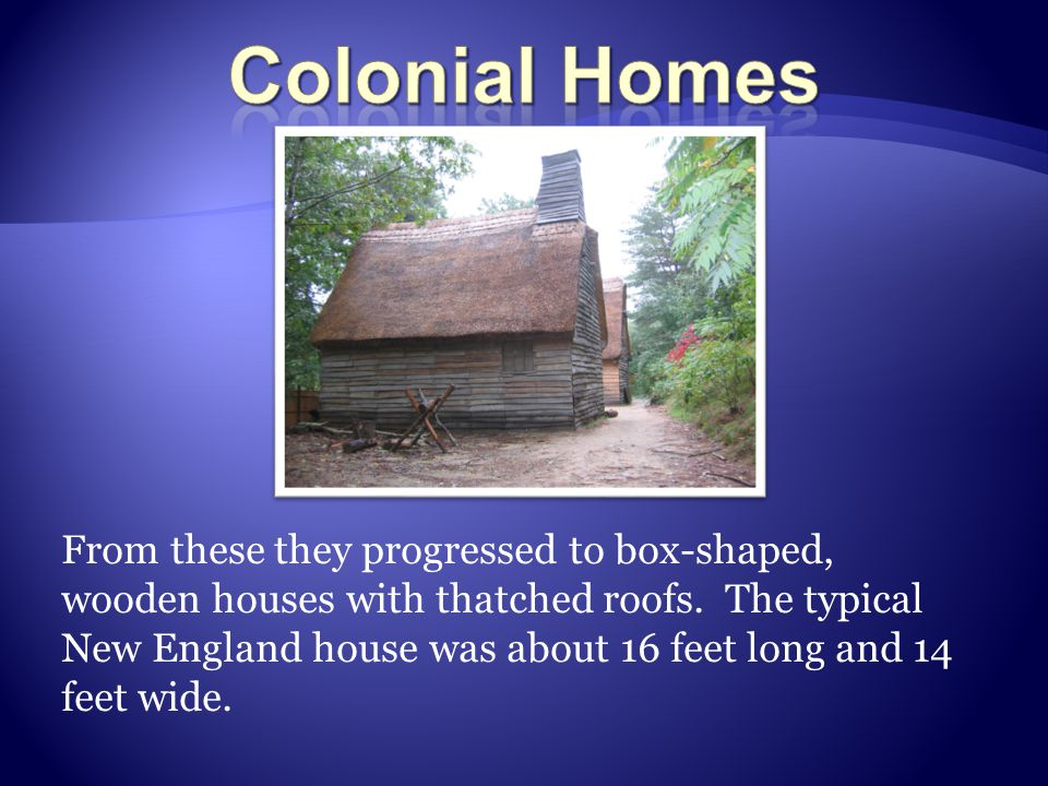 From these they progressed to box-shaped, wooden houses with thatched roofs.