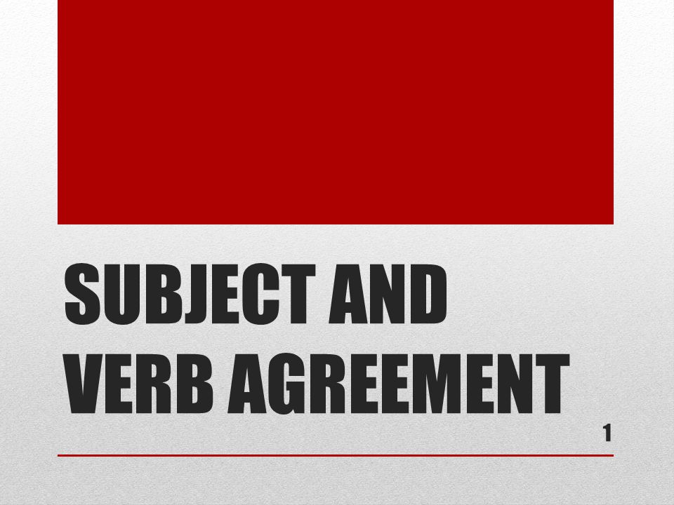 BASIC RULE The basic rule states that a singular subject takes a singular verb while a plural subject takes a plural verb.