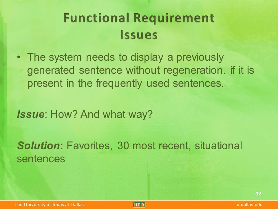 The University of Texas at Dallasutdallas.edu The system needs to display a previously generated sentence without regeneration. if it is present in th