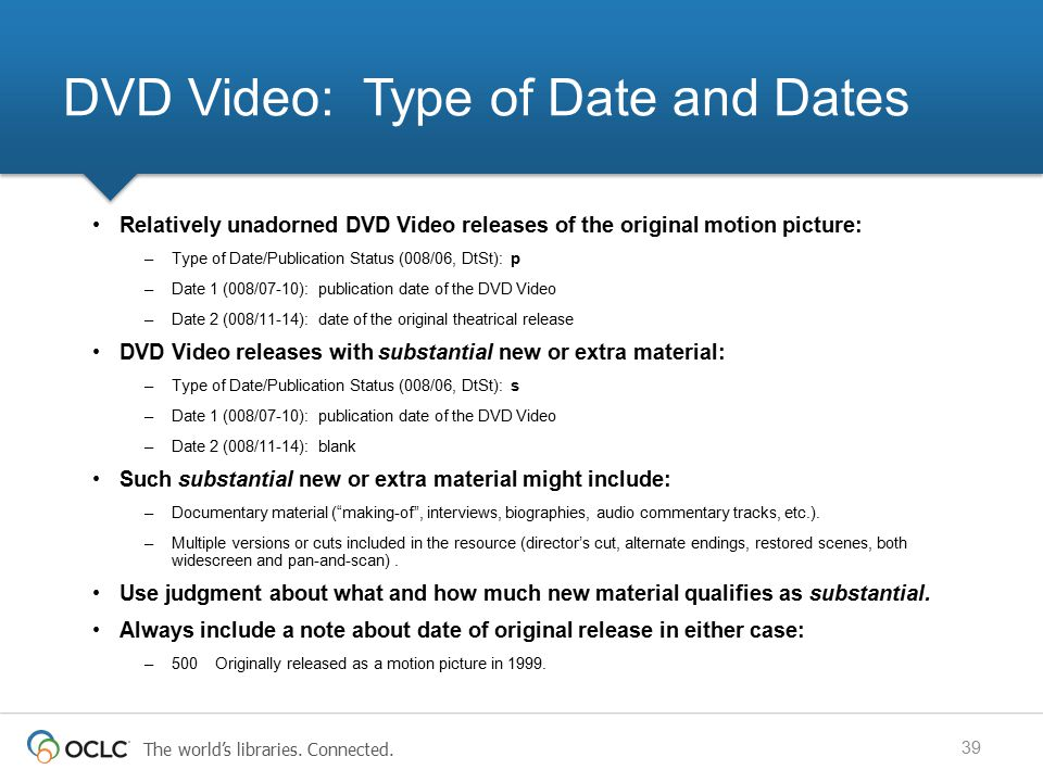 The world's libraries. Connected. DVD Video: Type of Date and Dates Relatively unadorned DVD Video releases of the original motion picture: –Type of D