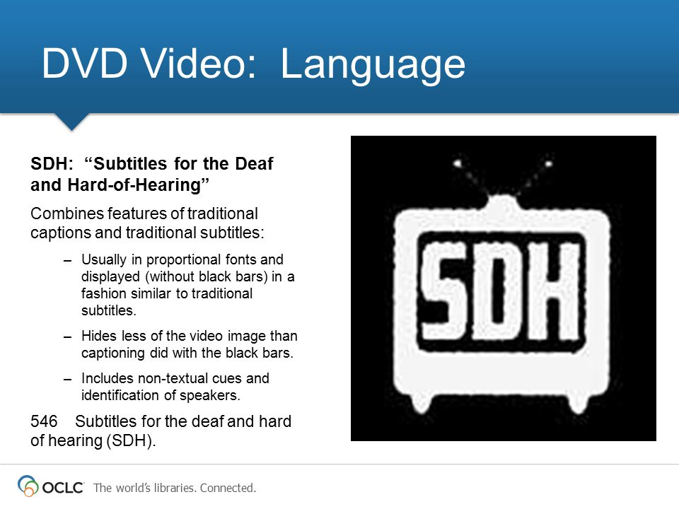 """The world's libraries. Connected. SDH: """"Subtitles for the Deaf and Hard-of-Hearing"""" Combines features of traditional captions and traditional subtitle"""