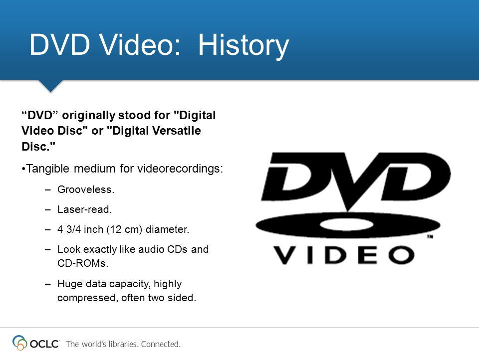 """The world's libraries. Connected. """" DVD"""" originally stood for"""