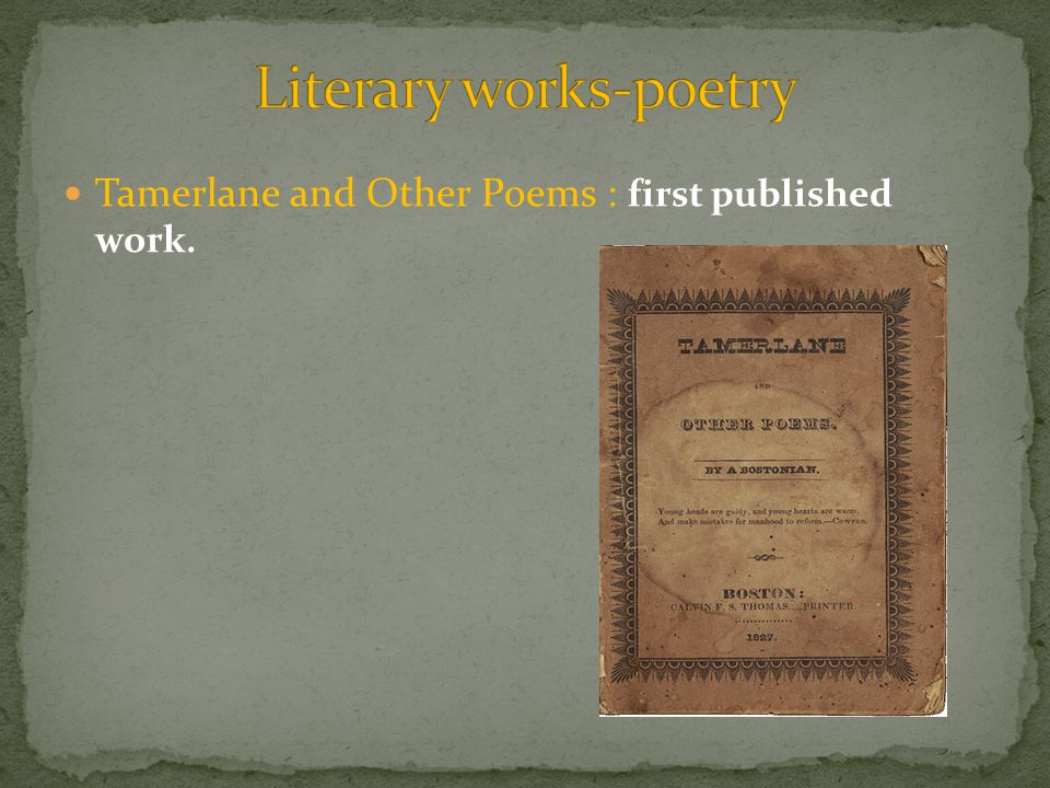Tamerlane and Other Poems : first published work.