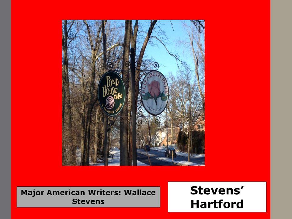 Major American Writers: Wallace Stevens Stevens' Hartford
