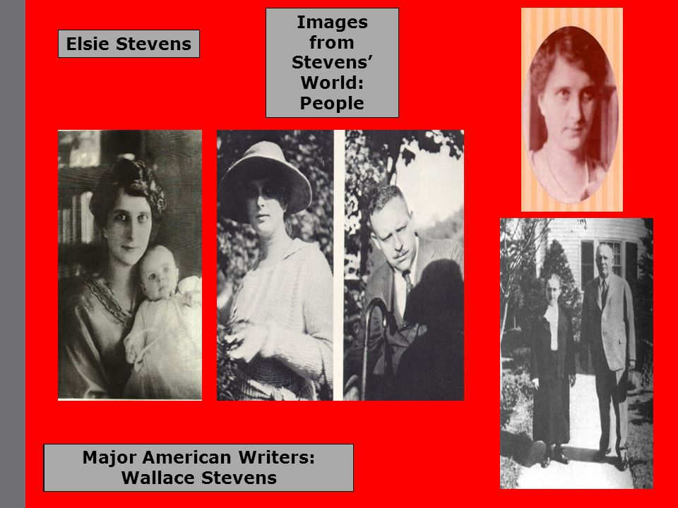 Major American Writers: Wallace Stevens Images from Stevens' World: People Stevens: Father and Grandfather