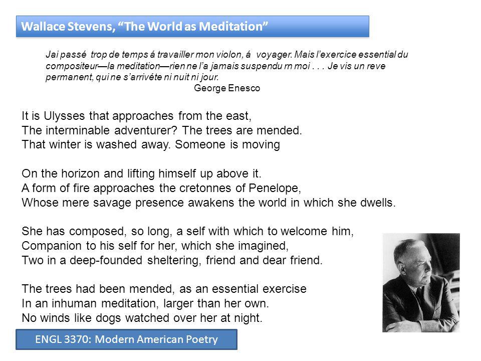 """Wallace Stevens, """"The World as Meditation"""" Jai passé trop de temps á travailler mon violon, á voyager. Mais l'exercice essential du compositeur—la med"""
