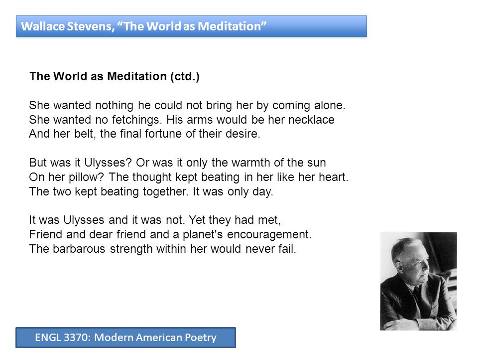 The World as Meditation (ctd.) She wanted nothing he could not bring her by coming alone.
