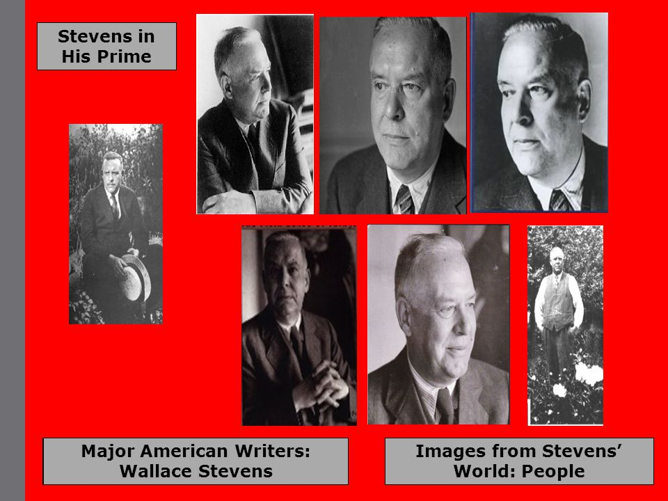 Major American Writers: Wallace Stevens Images from Stevens' World: People Stevens in His Prime
