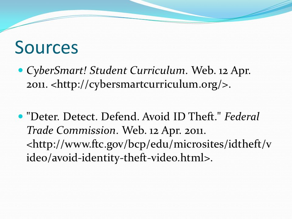 Sources CyberSmart.Student Curriculum. Web. 12 Apr.