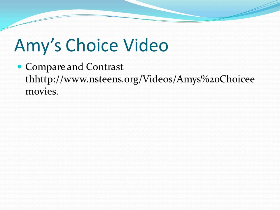 Amy's Choice Video Compare and Contrast thhttp://www.nsteens.org/Videos/Amys%20Choicee movies.