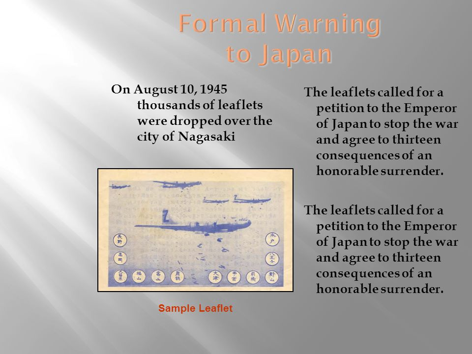 The leaflets called for a petition to the Emperor of Japan to stop the war and agree to thirteen consequences of an honorable surrender.