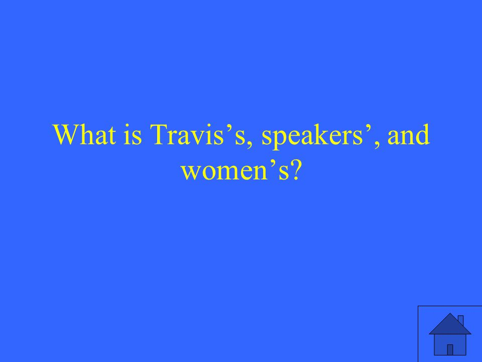 What is Travis's, speakers', and women's