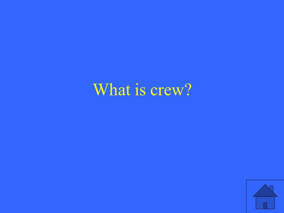 What is crew