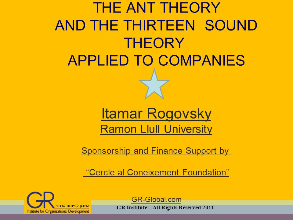ANT NEST THEORY AND THE THIRTHEEN SOUND THEORY SOUND 13ANT NEST METAPHORIZATION (Mark Johnson] COMPANIES ORGANIZATIONS GR Institute – All Rights Reserved 2011