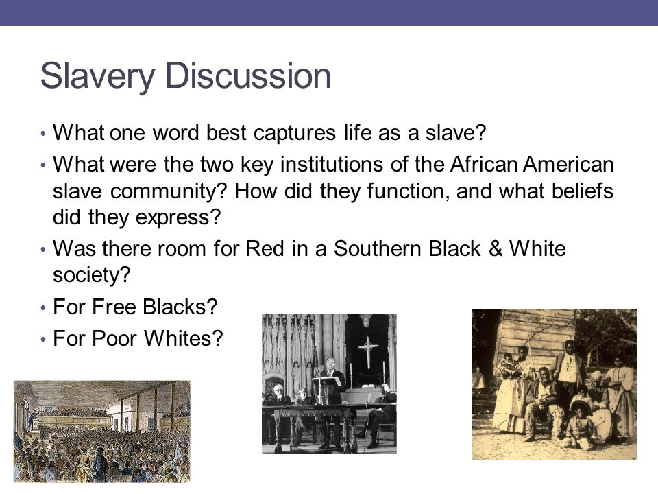 Slavery Discussion What one word best captures life as a slave.