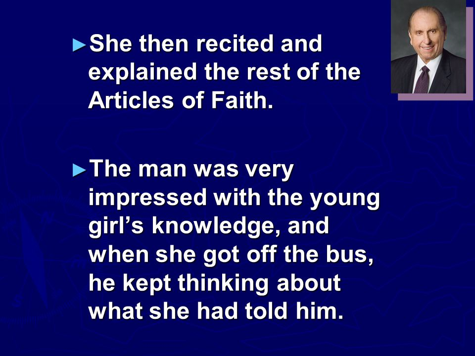 ► The girl recited the first article of faith and explained it to the man.