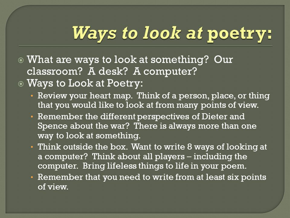  What are ways to look at something. Our classroom.