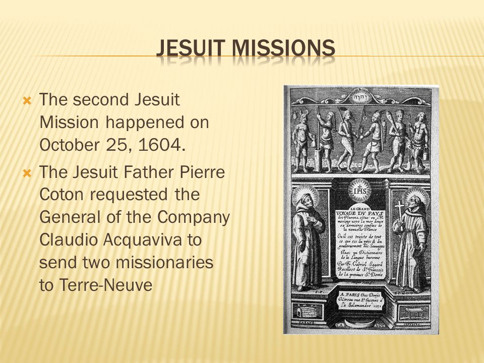  The second Jesuit Mission happened on October 25, 1604.