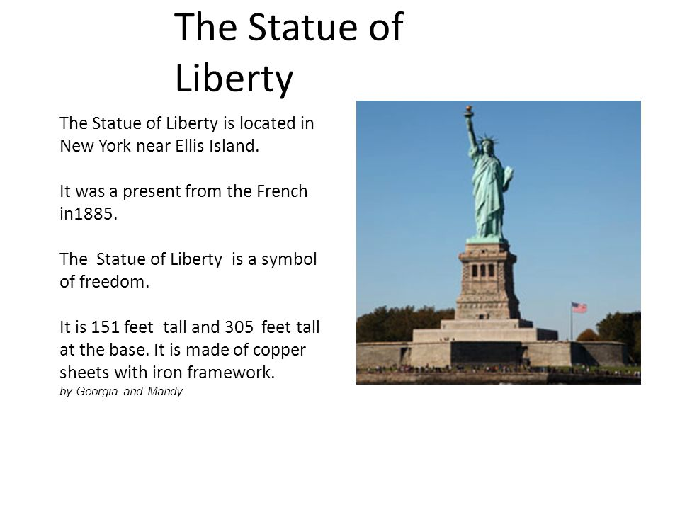 The Statue of Liberty is located in New York near Ellis Island.