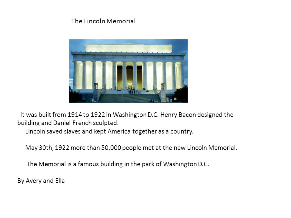 The Lincoln Memorial It was built from 1914 to 1922 in Washington D.C.