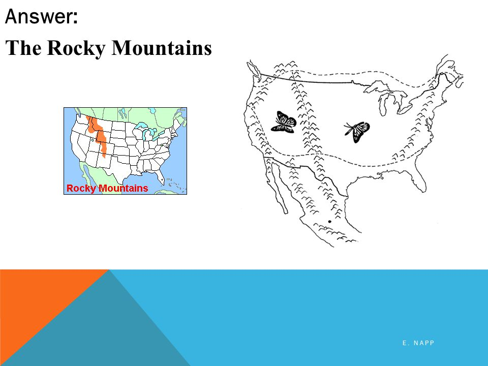 Answer: The Rocky Mountains E. NAPP