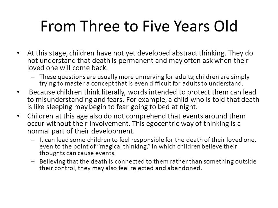 From Three to Five Years Old At this stage, children have not yet developed abstract thinking.