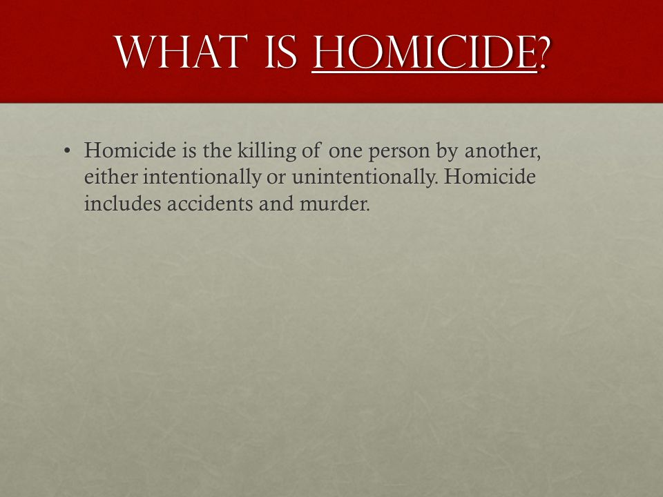 What is Homicide? Homicide is the killing of one person by another, either intentionally or unintentionally. Homicide includes accidents and murder.Ho
