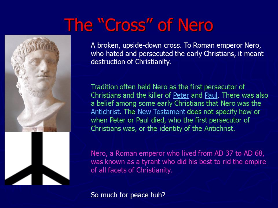 The Cross of Nero A broken, upside-down cross.