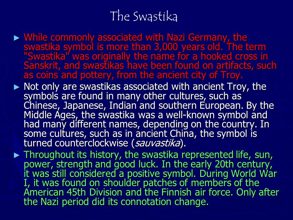 ► While commonly associated with Nazi Germany, the swastika symbol is more than 3,000 years old.