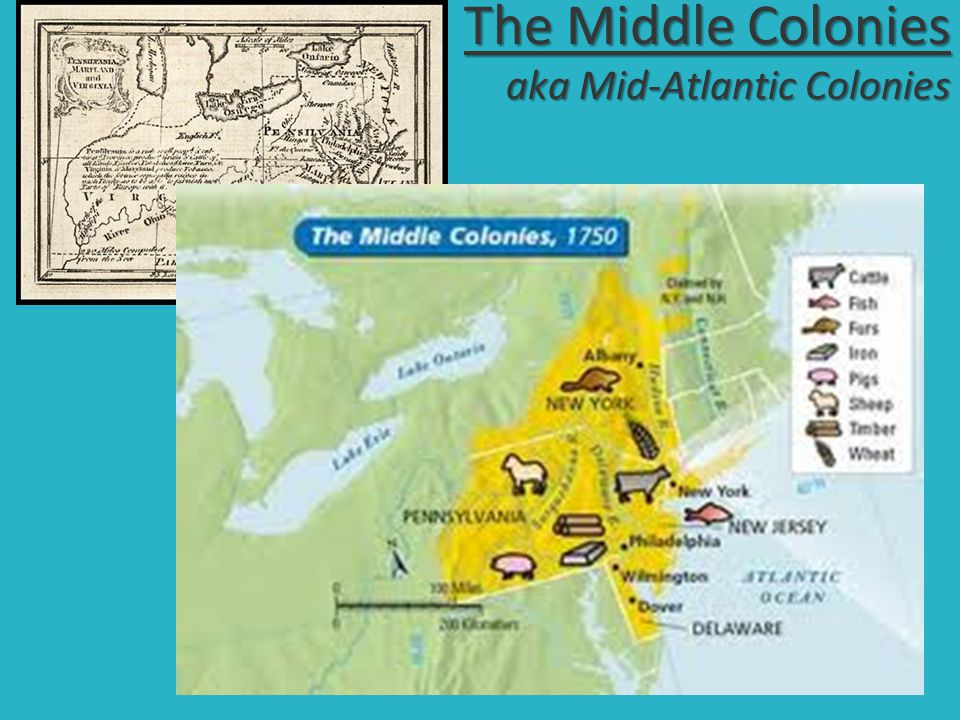 The Middle Colonies aka Mid-Atlantic Colonies
