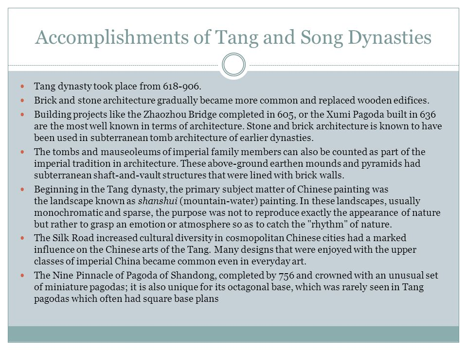 Accomplishments of Tang and Song Dynasties Tang dynasty took place from 618-906.