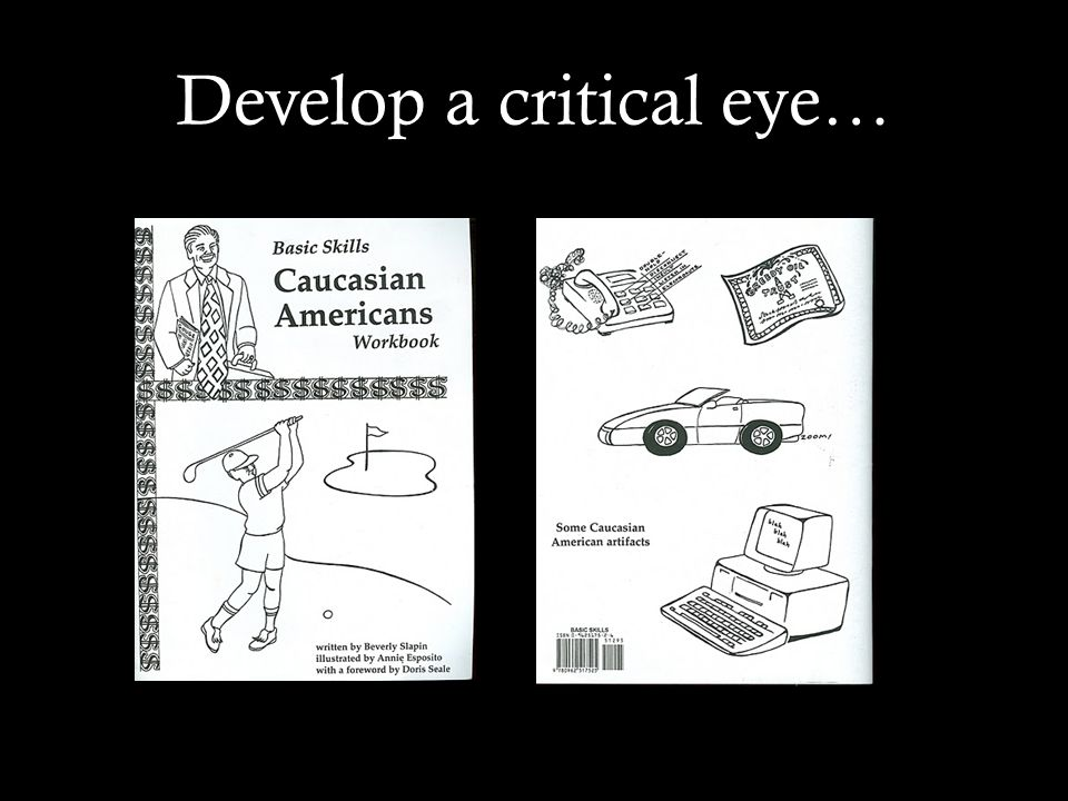 Develop a critical eye…