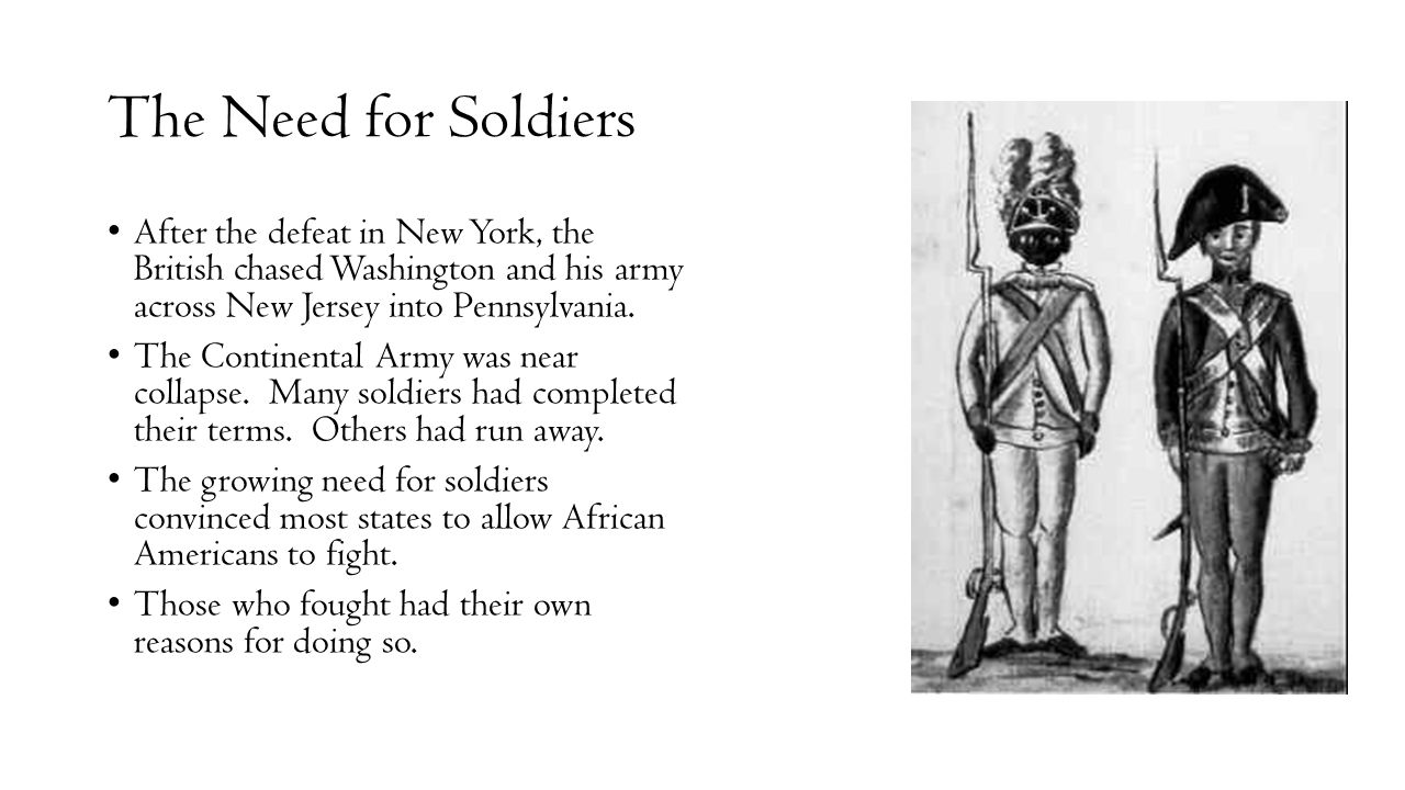 The Need for Soldiers After the defeat in New York, the British chased Washington and his army across New Jersey into Pennsylvania. The Continental Ar