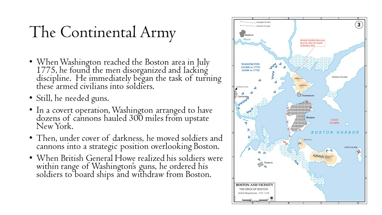 The Continental Army When Washington reached the Boston area in July 1775, he found the men disorganized and lacking discipline.