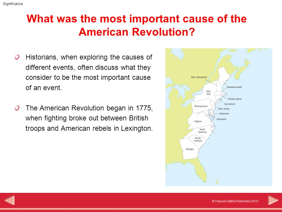 © HarperCollins Publishers 2010 Significance What was the most important cause of the American Revolution.