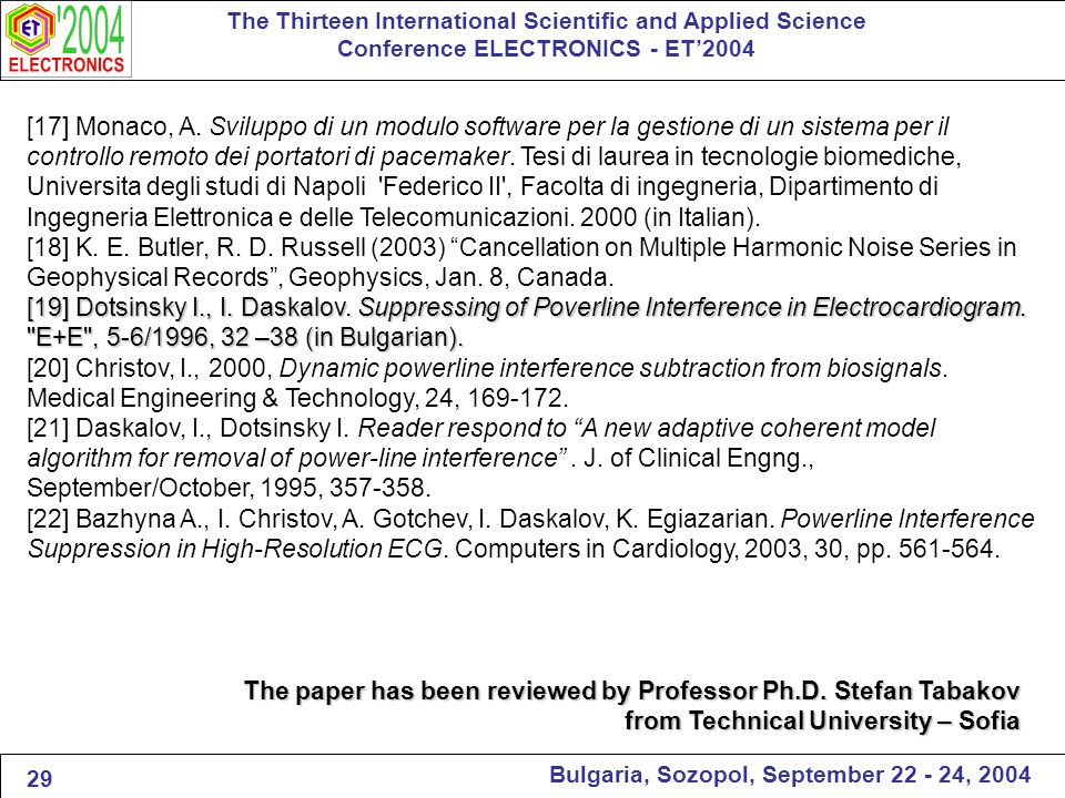 The Thirteen International Scientific and Applied Science Conference ELECTRONICS - ET'2004 Bulgaria, Sozopol, September 22 - 24, 2004 [19] Dotsinsky I., I.
