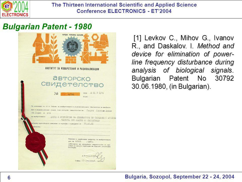 First Publication - 1981 The Thirteen International Scientific and Applied Science Conference ELECTRONICS - ET'2004 Bulgaria, Sozopol, September 22 - 24, 2004 [2] Daskalov I., Ivanov R., Levkov C.