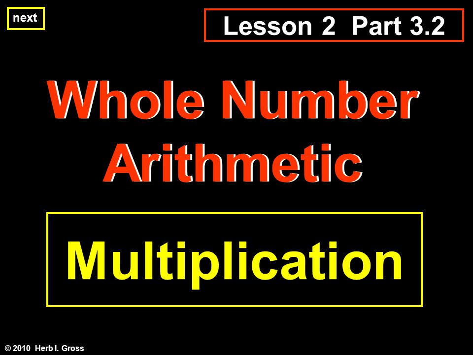 The Role of Place Value in the Development of Whole Number Arithmetic --- Multiplication next We ended the first part of this lesson by listing the first nine multiples of 13.