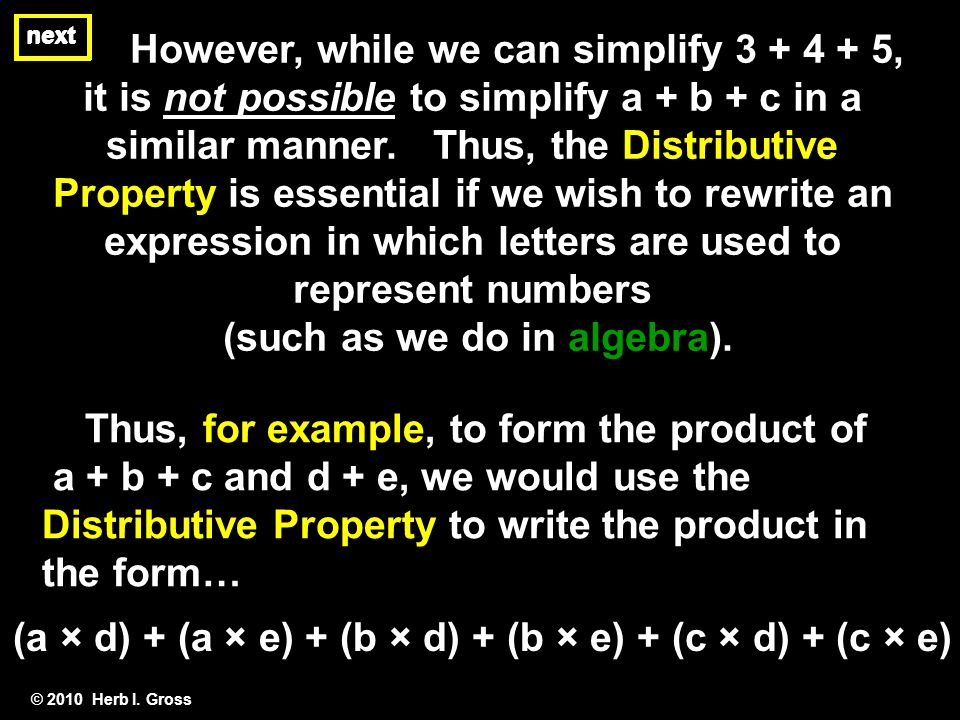 next However, while we can simplify 3 + 4 + 5, it is not possible to simplify a + b + c in a similar manner.