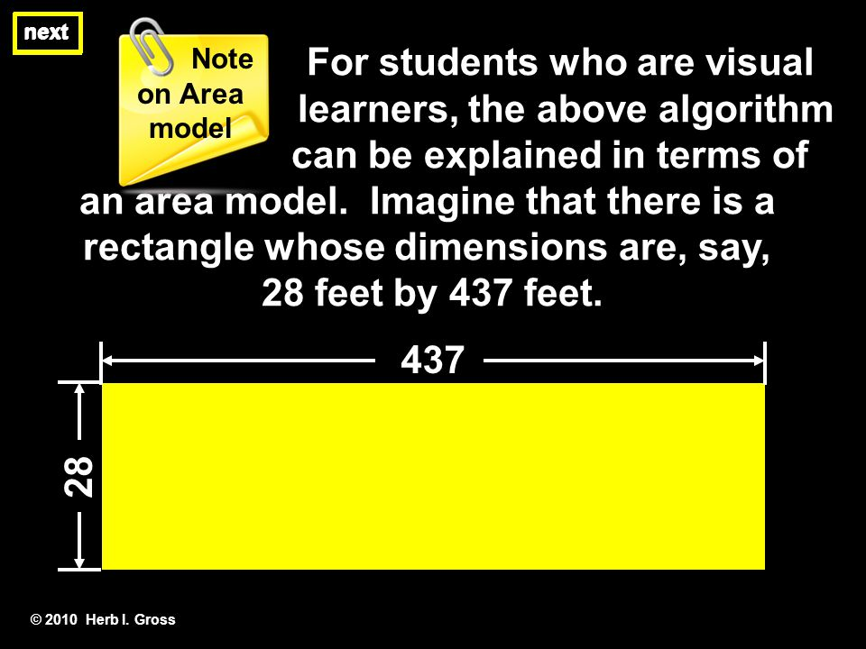 next For students who are visual learners, the above algorithm can be explained in terms of an area model.