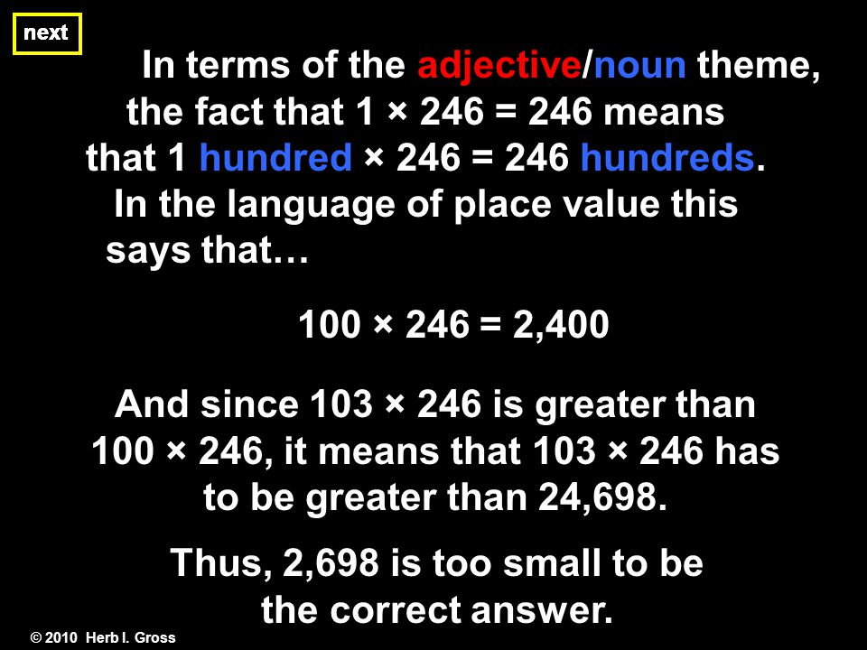 next In terms of the adjective/noun theme, the fact that 1 × 246 = 246 means that 1 hundred × 246 = 246 hundreds.