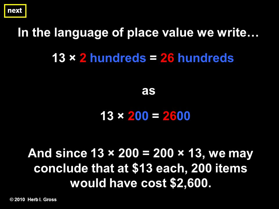 In the language of place value we write… © 2010 Herb I.