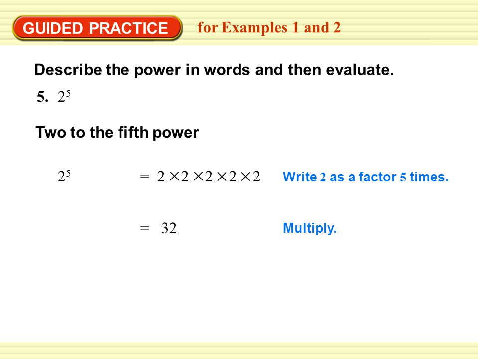 EXAMPLE 2 Thirteen squared.= 169 Write 13 as a factor 2 times.