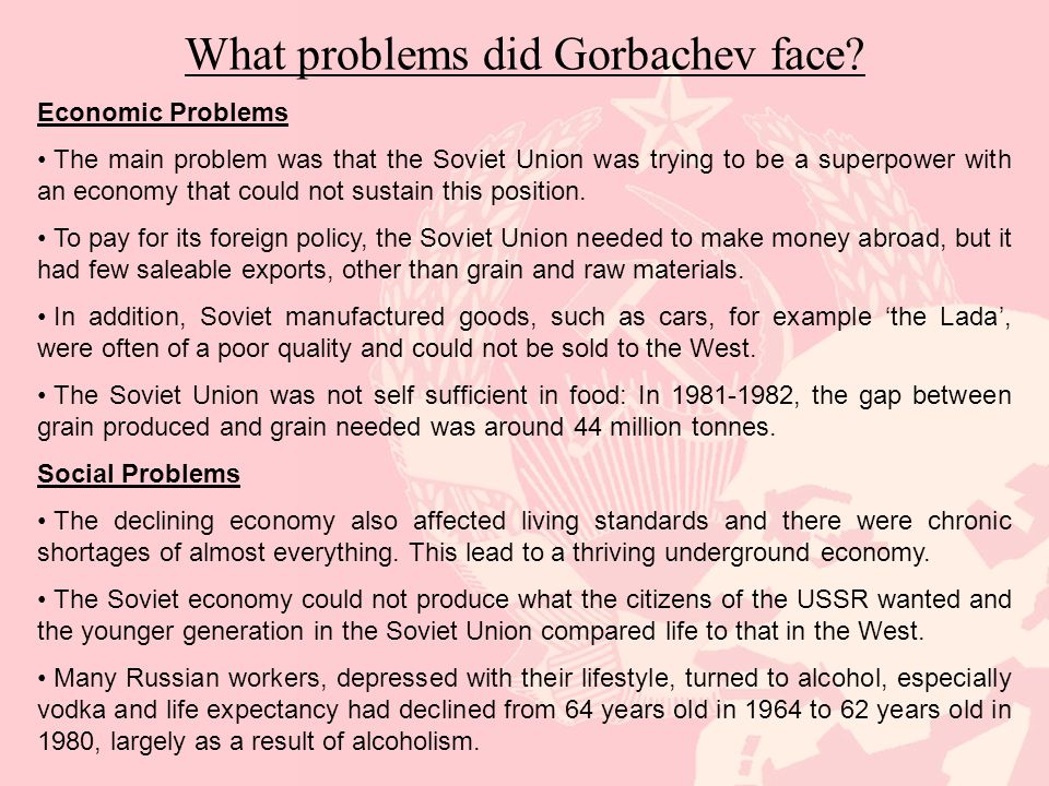 What problems did Gorbachev face.
