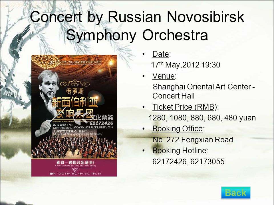 Concert by Russian Novosibirsk Symphony Orchestra Date: 17 th May,2012 19:30 Venue: Shanghai Oriental Art Center - Concert Hall Ticket Price (RMB): 1280, 1080, 880, 680, 480 yuan Booking Office: No.
