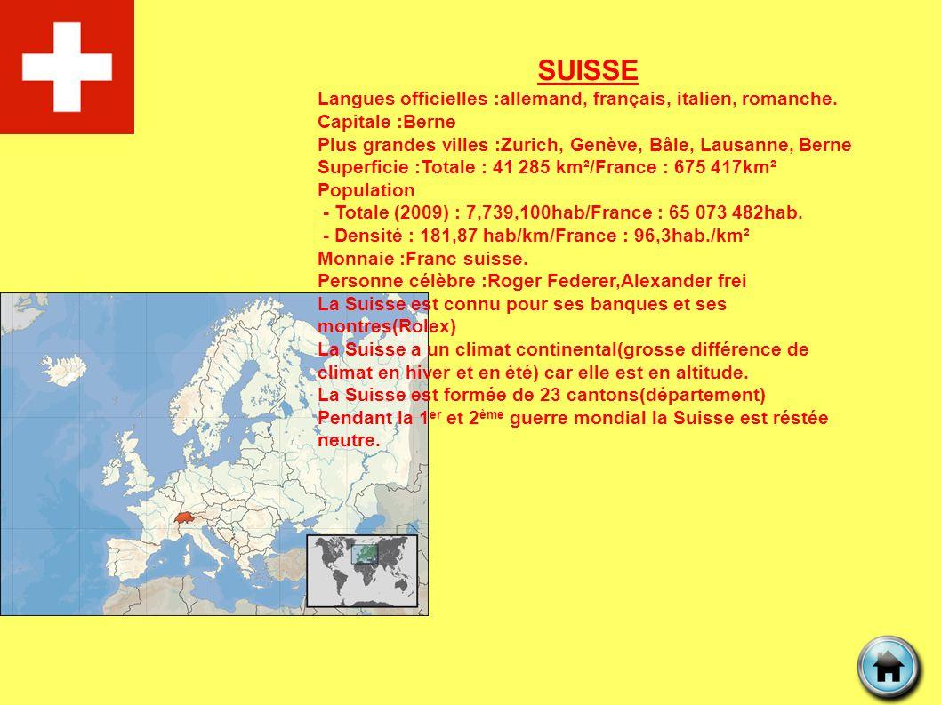 SUISSE Langues officielles :allemand, français, italien, romanche. Capitale :Berne Plus grandes villes :Zurich, Genève, Bâle, Lausanne, Berne Superfic